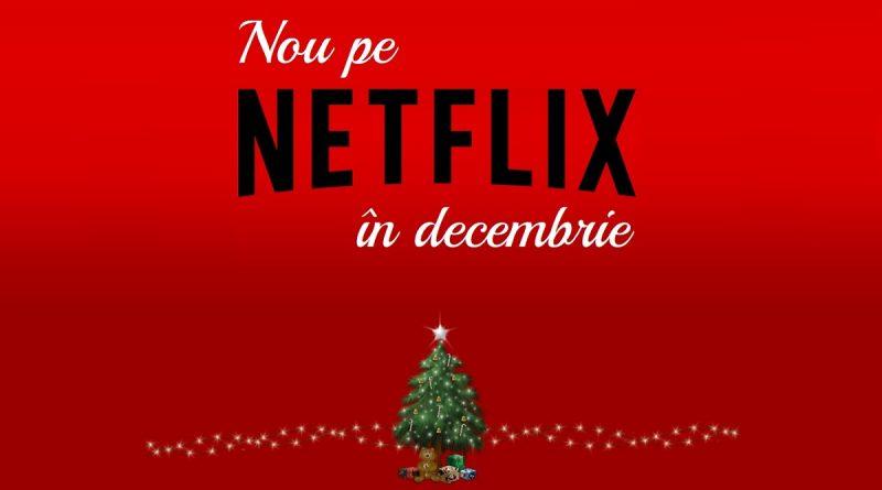 Nou pe Netflix în decembrie 2019: Filme şi seriale noi