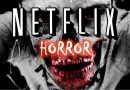 Netflix: Cele mai bune seriale şi filme horror