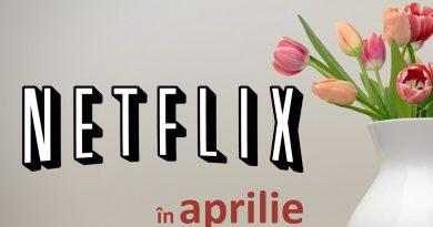 Netflix în aprilie 2020: Filme şi seriale noi