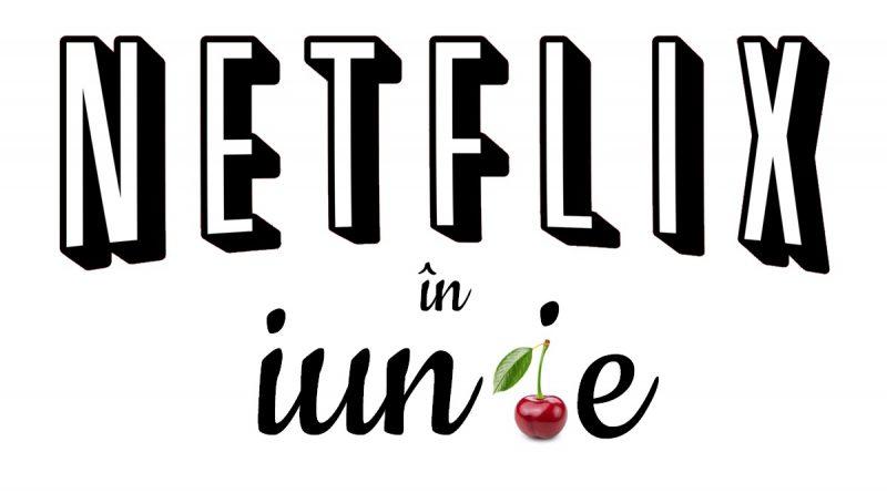 Netflix în iunie